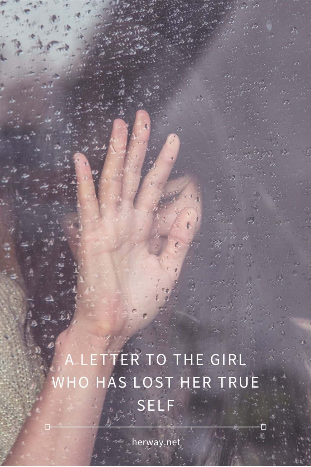 A LETTER TO THE GIRL WHO HAS LOST HER TRUE SELF
