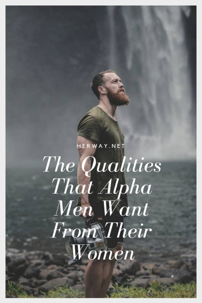 The Qualities That Alpha Men Want From Their Women