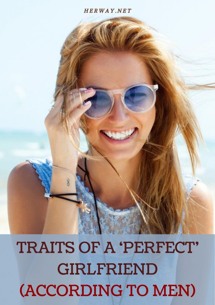 Traits of a 'PERFECT' Girlfriend (According to Men)