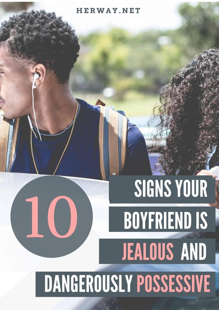 10 Signs Your Boyfriend Is Jealous And Dangerously Possessive