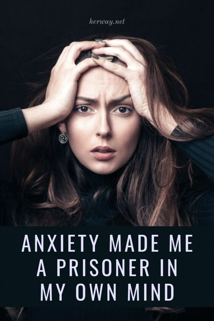 Anxiety Made Me A Prisoner In My Own Mind