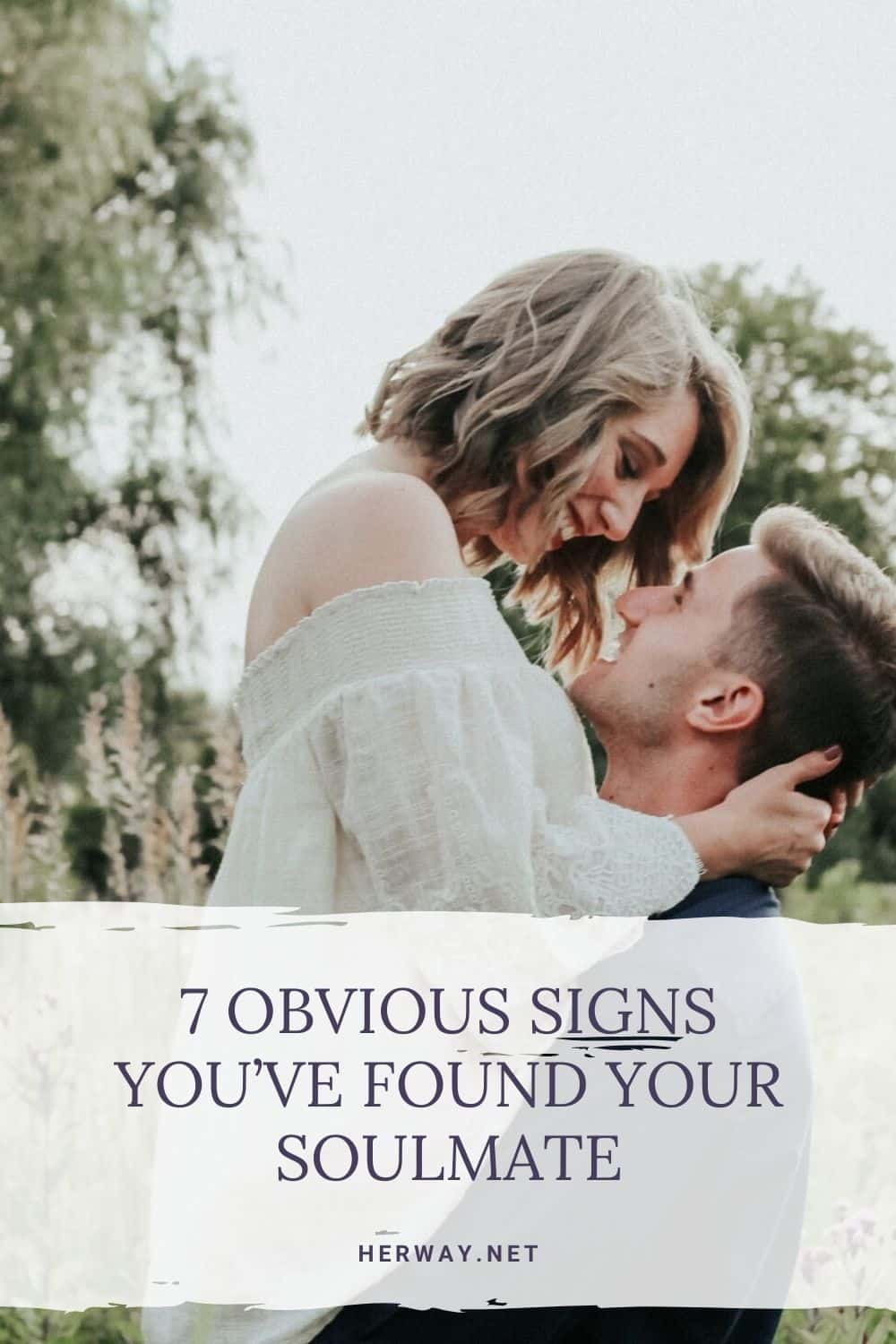 7 OBVIOUS SIGNS YOU'VE FOUND YOUR SOULMATE