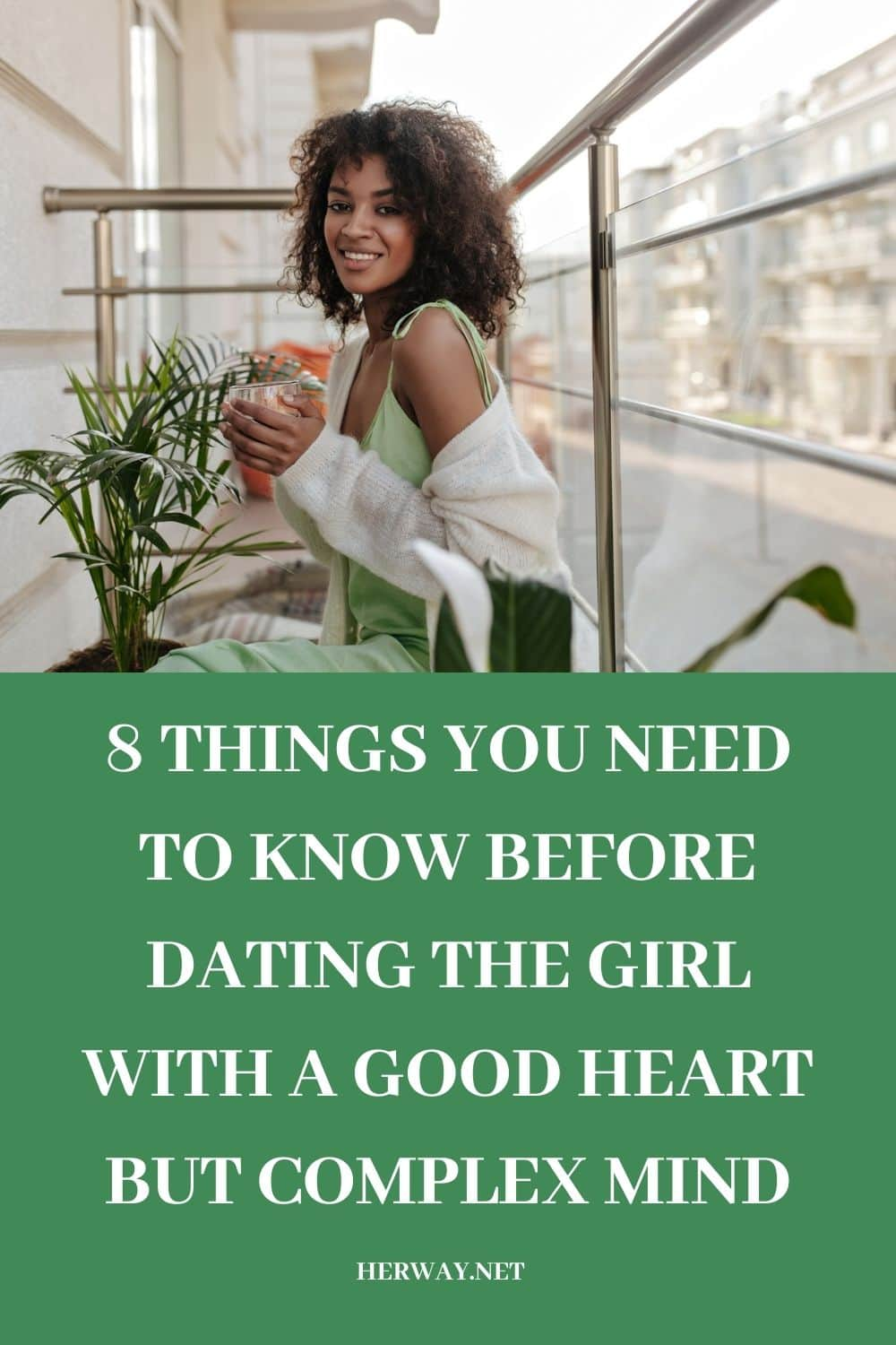 8 Things You Need To Know Before Dating the Girl With A Good Heart But Complex Mind