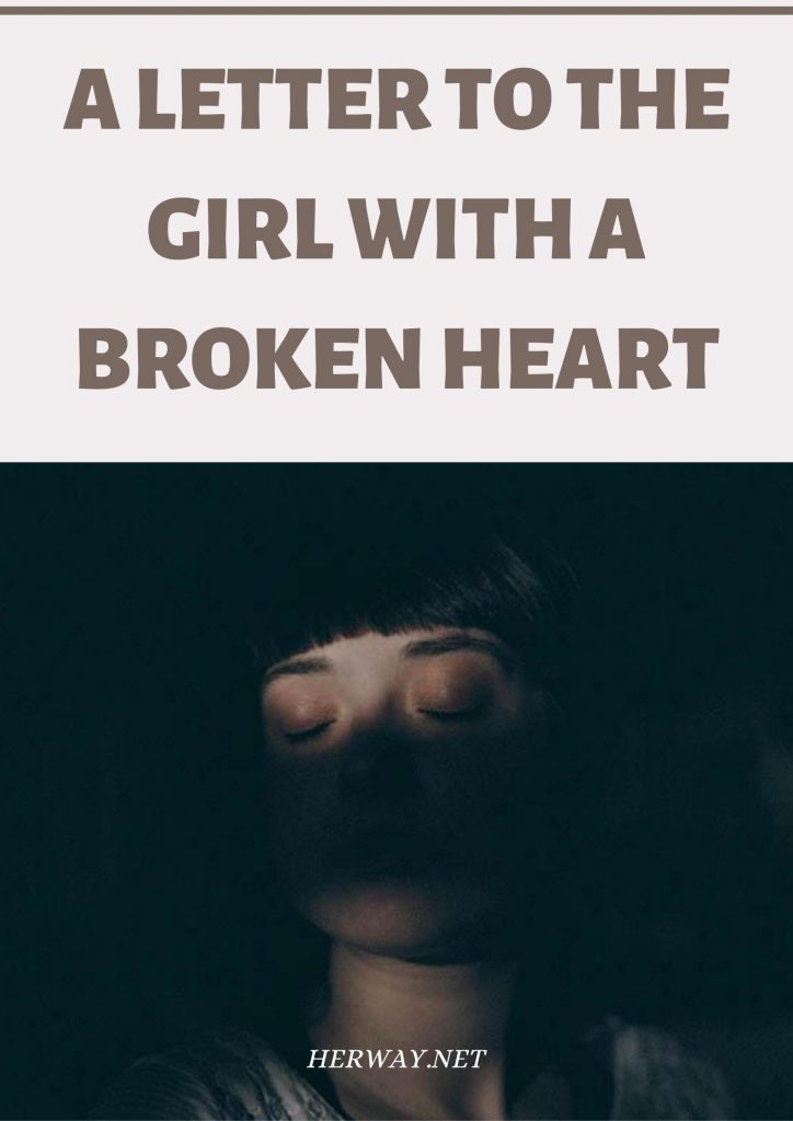 A Letter To The Girl With A Broken Heart