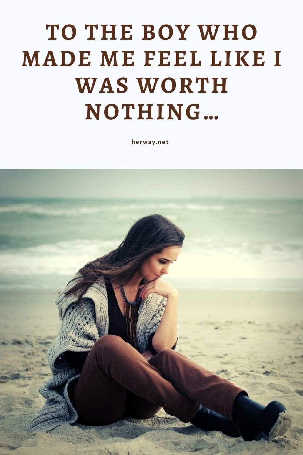 To The Boy Who Made Me Feel Like I Was Worth Nothing…