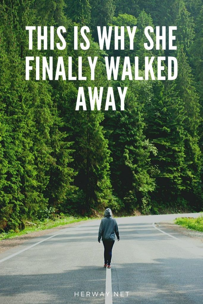 This Is Why She Finally Walked Away