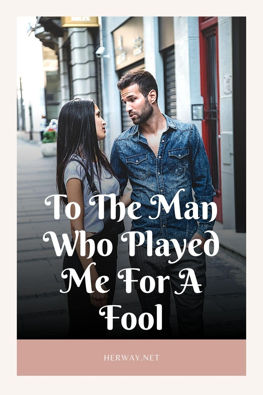 To The Man Who Played Me For A Fool