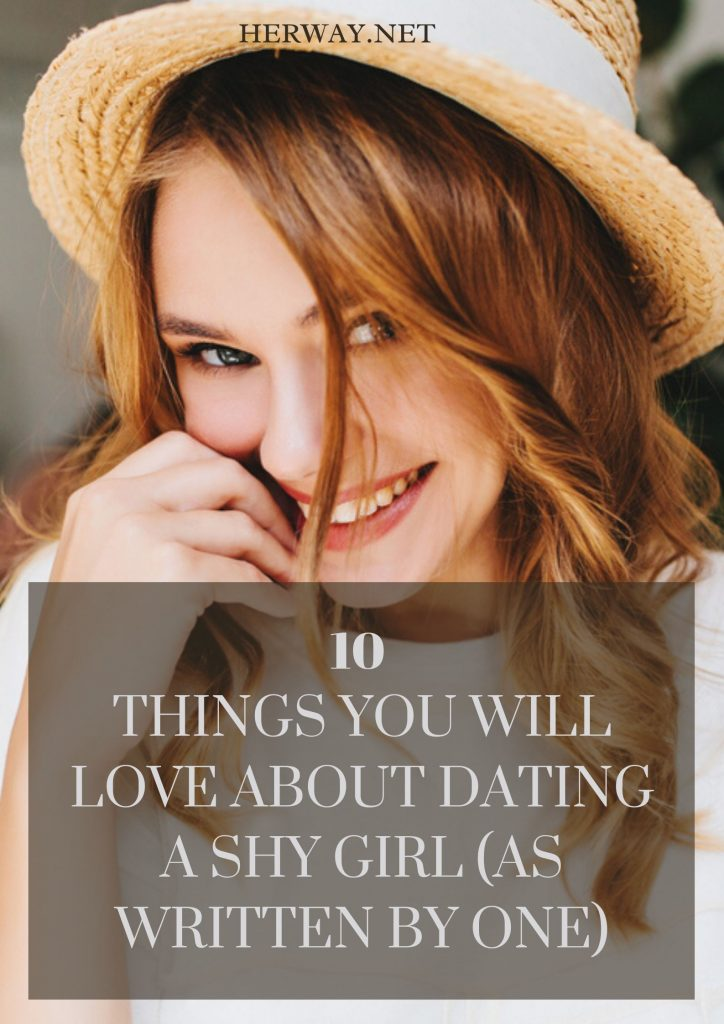 10 Things You Will Love About Dating A Shy Girl (As Written By One)