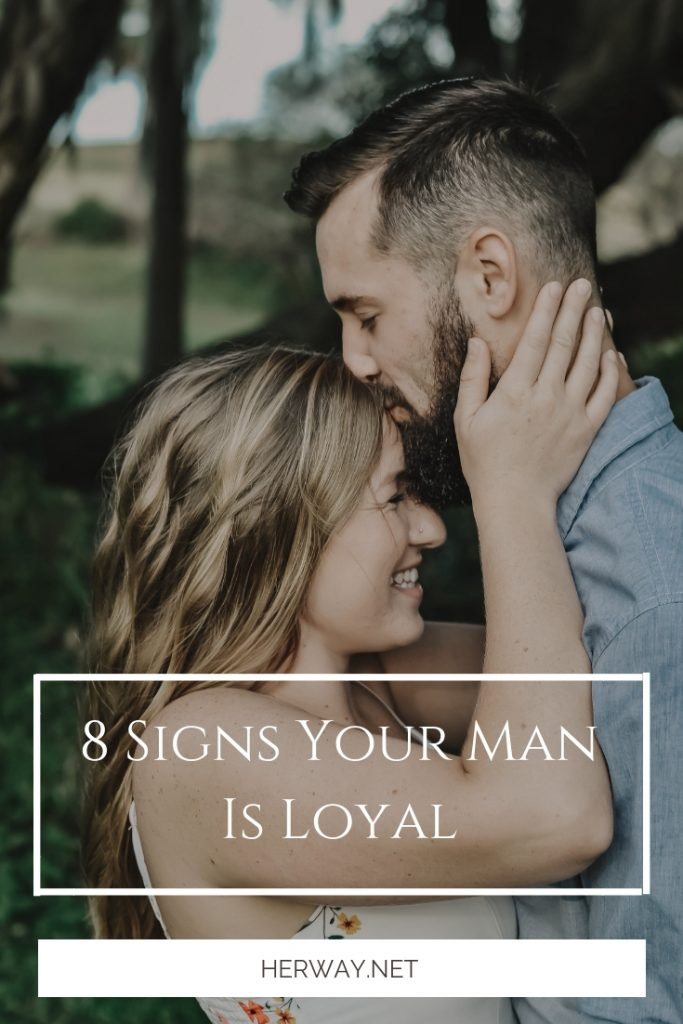 8 Signs Your Man Is Loyal