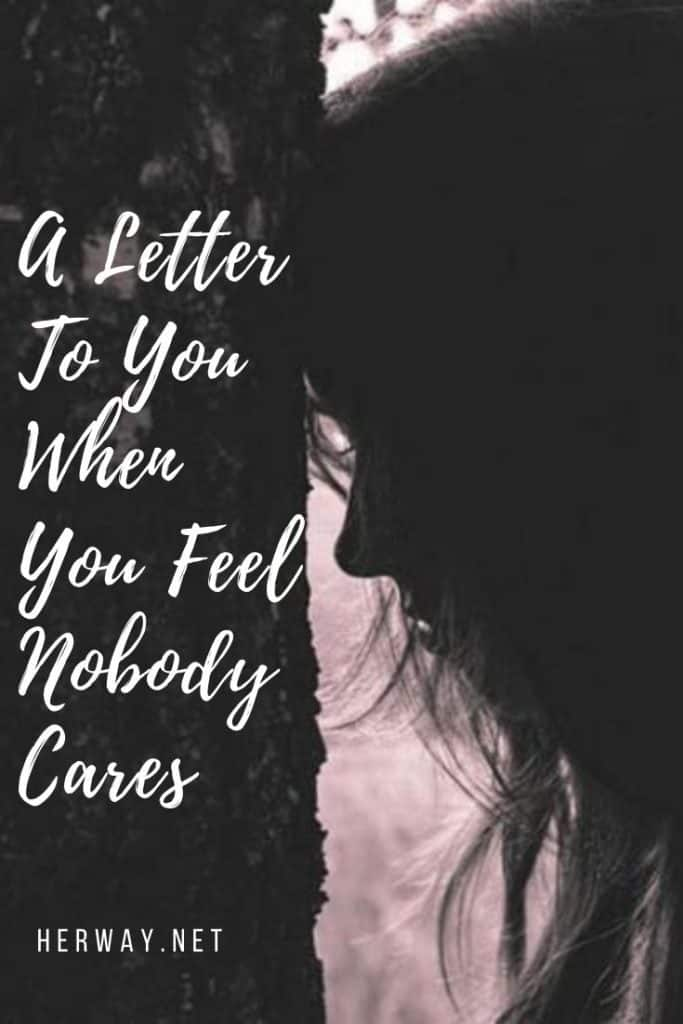 A Letter To You When You Feel Nobody Cares
