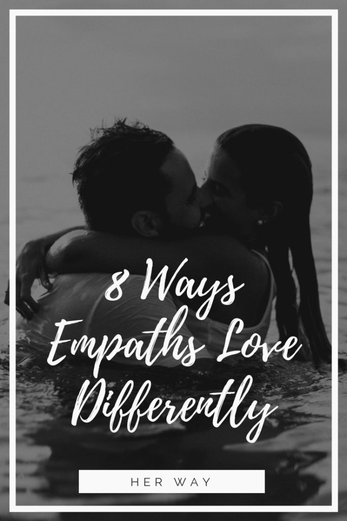 8 Ways Empaths Love Differently