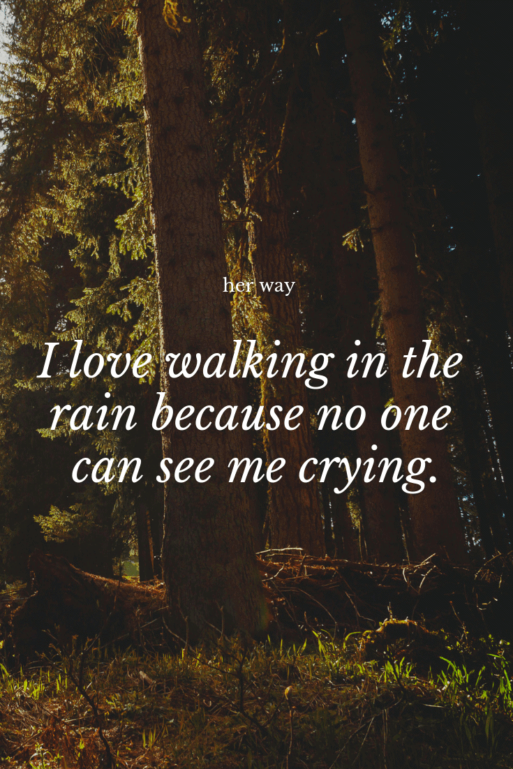 """""""I love walking in the rain because no one can see me crying."""" ~ Rowan Atkinson"""