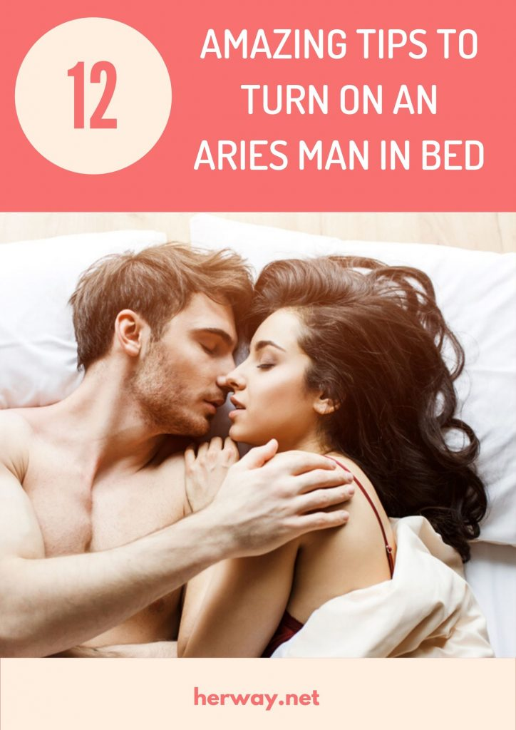 12 Amazing Tips To Turn On An Aries Man In Bed