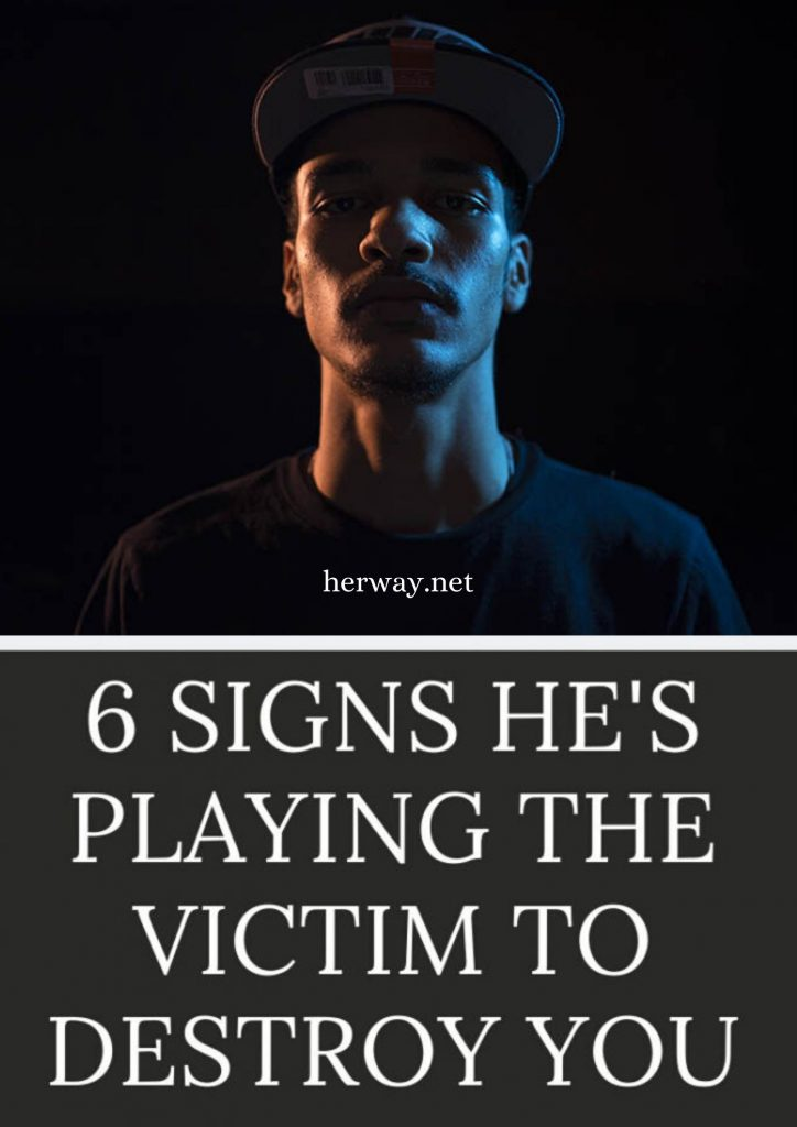 6 Signs He's Playing The Victim To Destroy You
