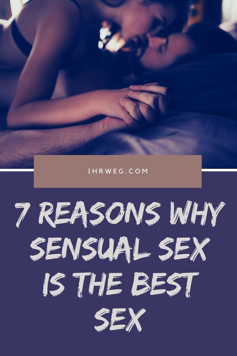 7 Reasons Why Sensual Sex Is The Best Sex