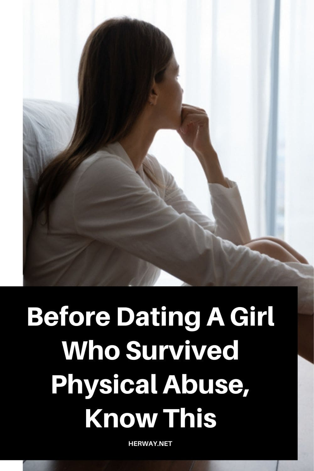 Before Dating A Girl Who Survived Physical Abuse, Know This
