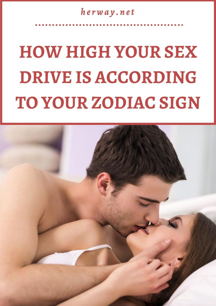 How High Your Sex Drive is According To Your Zodiac Sign