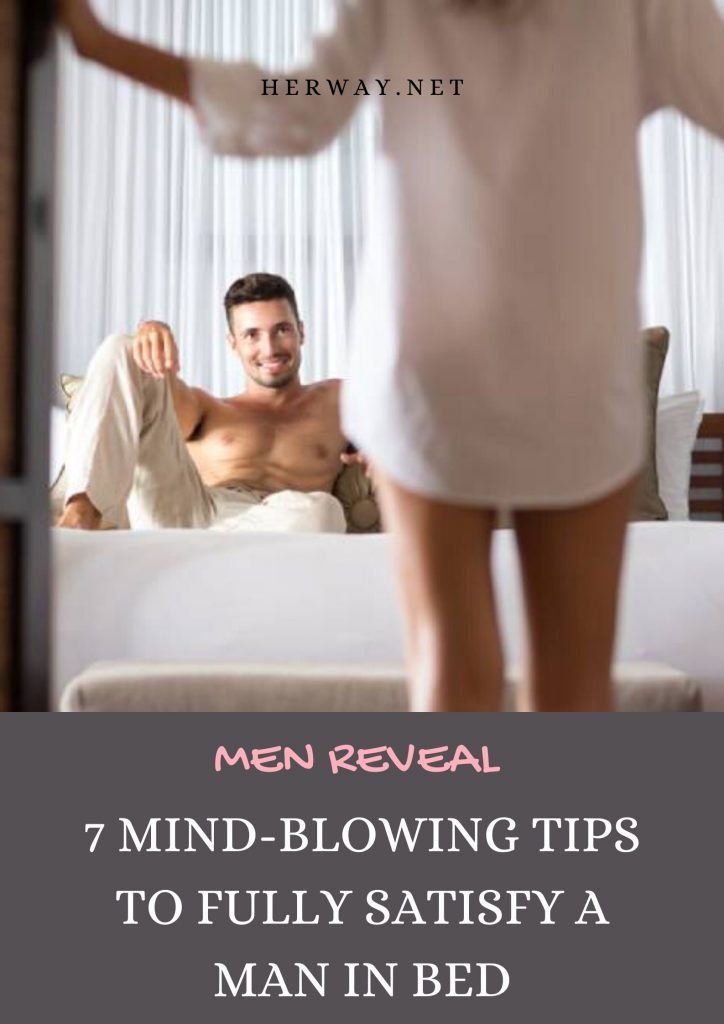 Men Reveal: 7 Mind-Blowing Tips To Fully Satisfy A Man In Bed