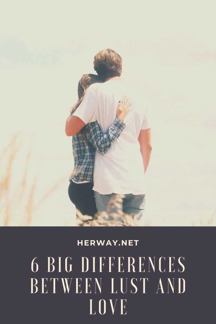 6 BIG Differences Between Lust And Love