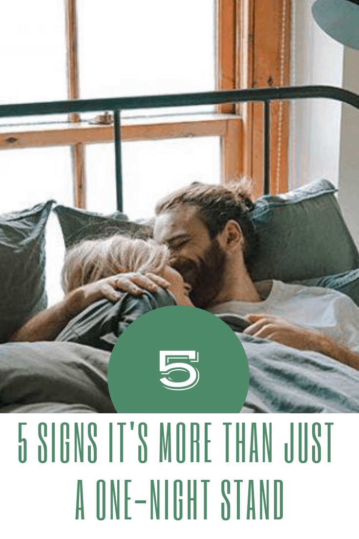 5 Signs Its More Than Just A One-Night Stand