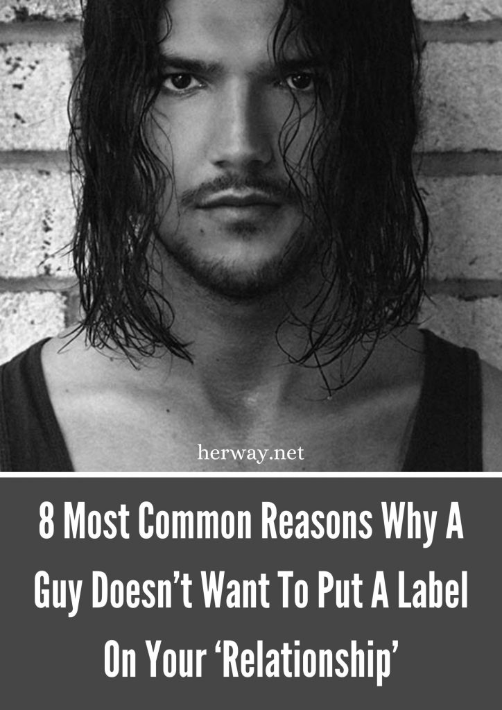 8 Most Common Reasons Why A Guy Doesn't Want To Put A Label On Your 'Relationship'