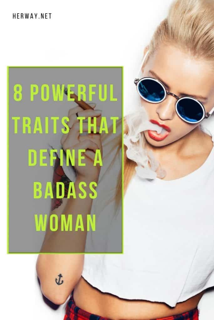 8 Powerful Traits That Define A Badass Woman