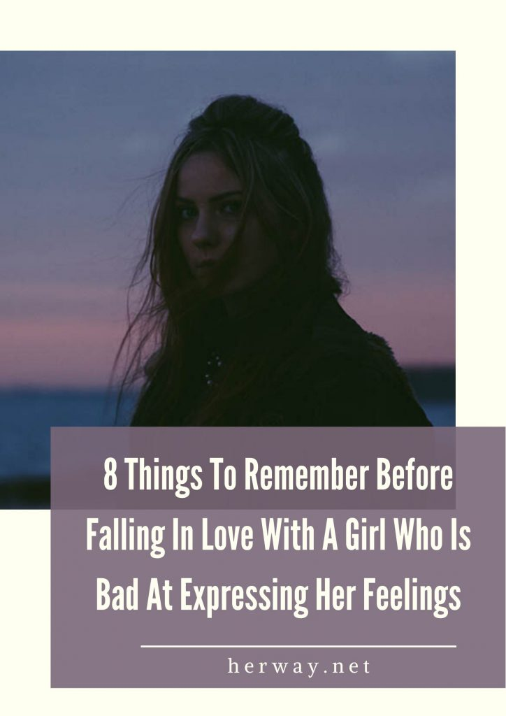 8 Things To Remember Before Falling In Love With A Girl Who Is Bad At Expressing Her Feelings