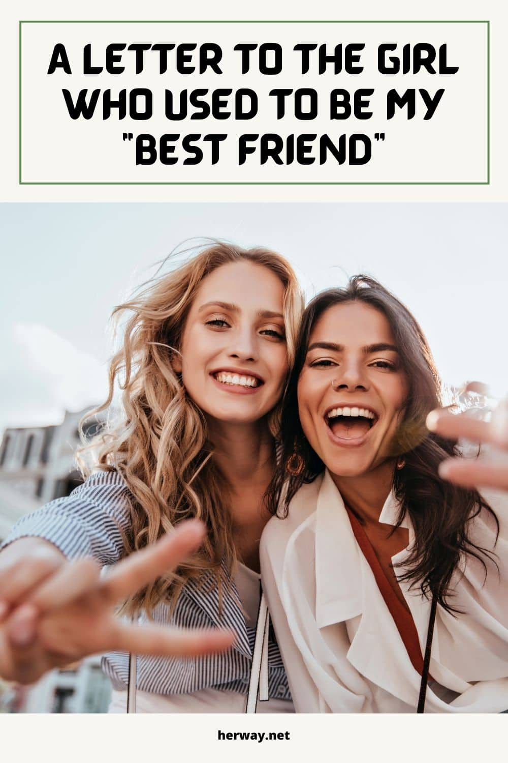 """A Letter To The Girl Who Used To Be My """"Best Friend"""""""