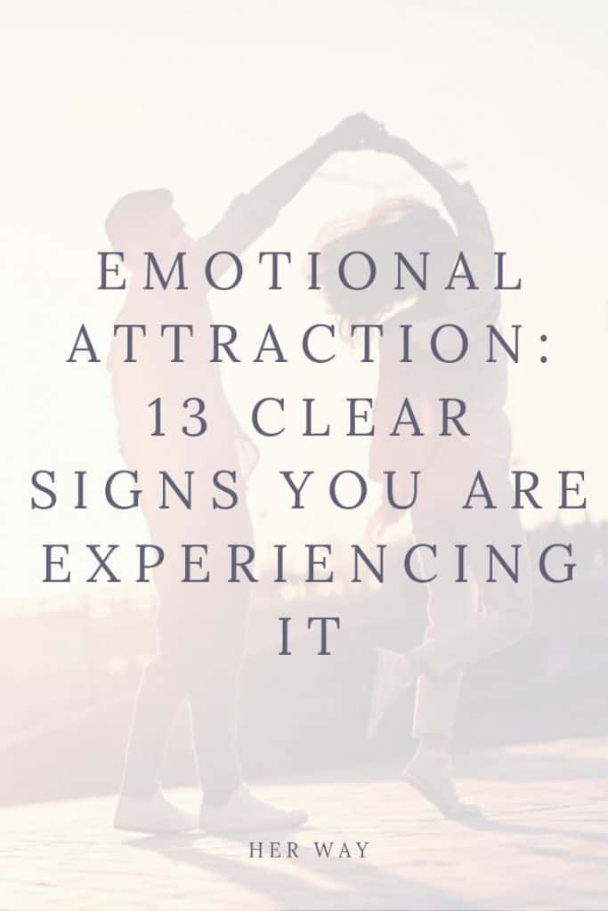 Emotional Attraction: 13 Clear Signs You Are Experiencing It