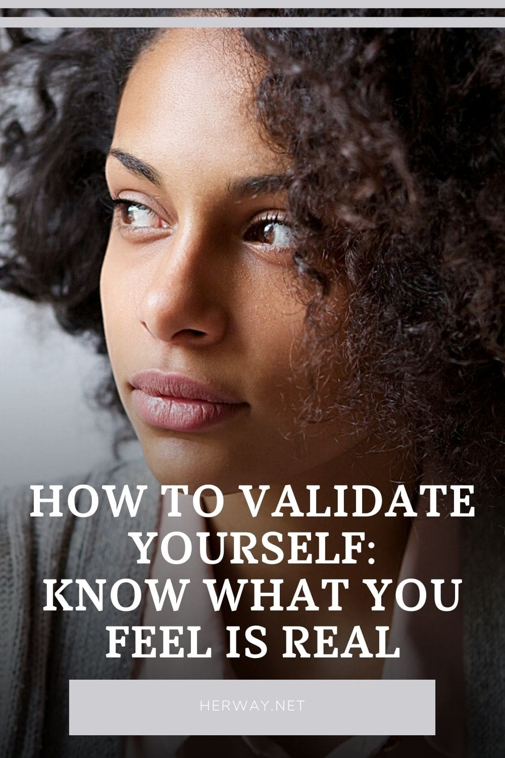 How To Validate Yourself: Know What You Feel Is Real