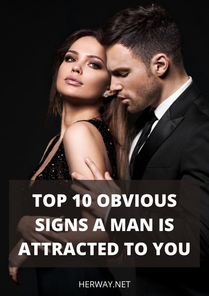 Top 10 Obvious Signs A Man Is Attracted To You