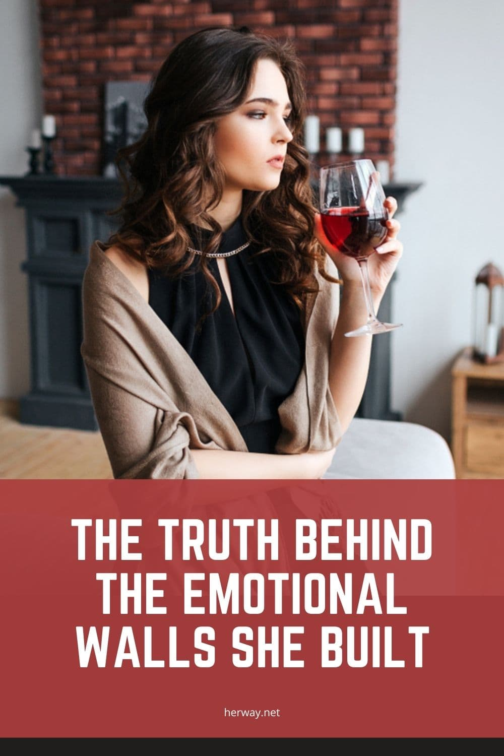 The Truth Behind The Emotional Walls She Built