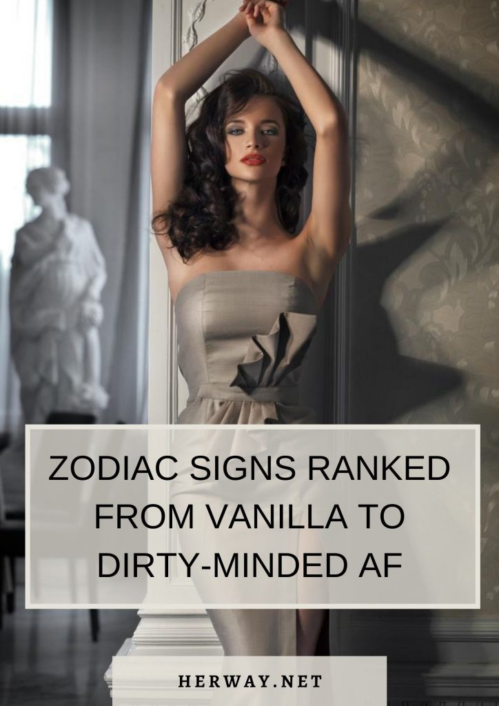 Zodiac Signs Ranked From Vanilla To Dirty-Minded AF