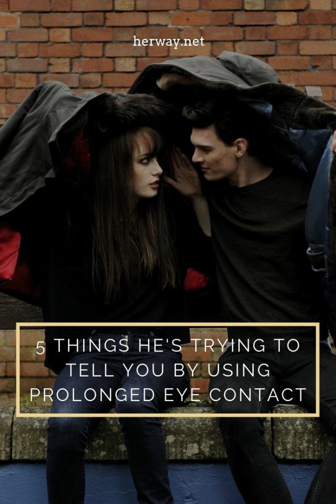 5 Things He's Trying to Tell You By Using Prolonged Eye Contact