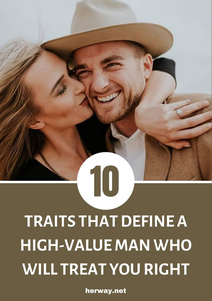 10 Traits That Define A High-Value Man Who Will Treat You Right
