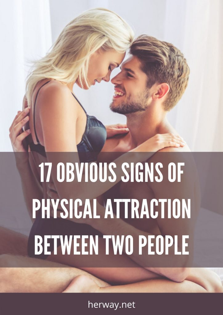 17 Obvious Signs Of Physical Attraction Between Two People