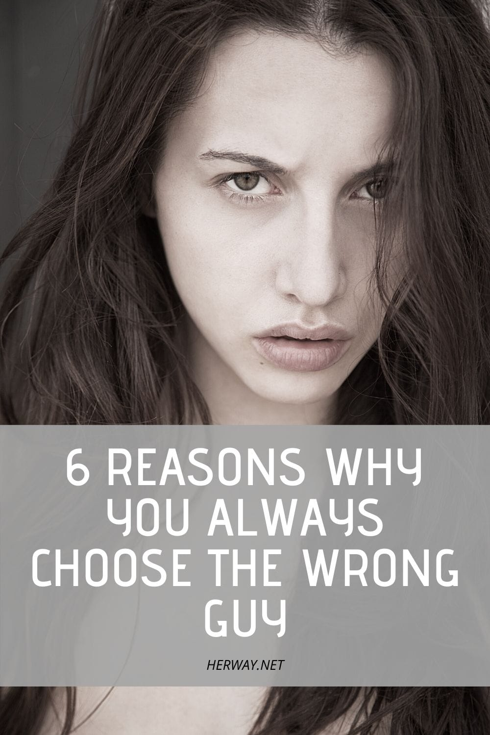 6 Reasons Why You Always Choose The Wrong Guy