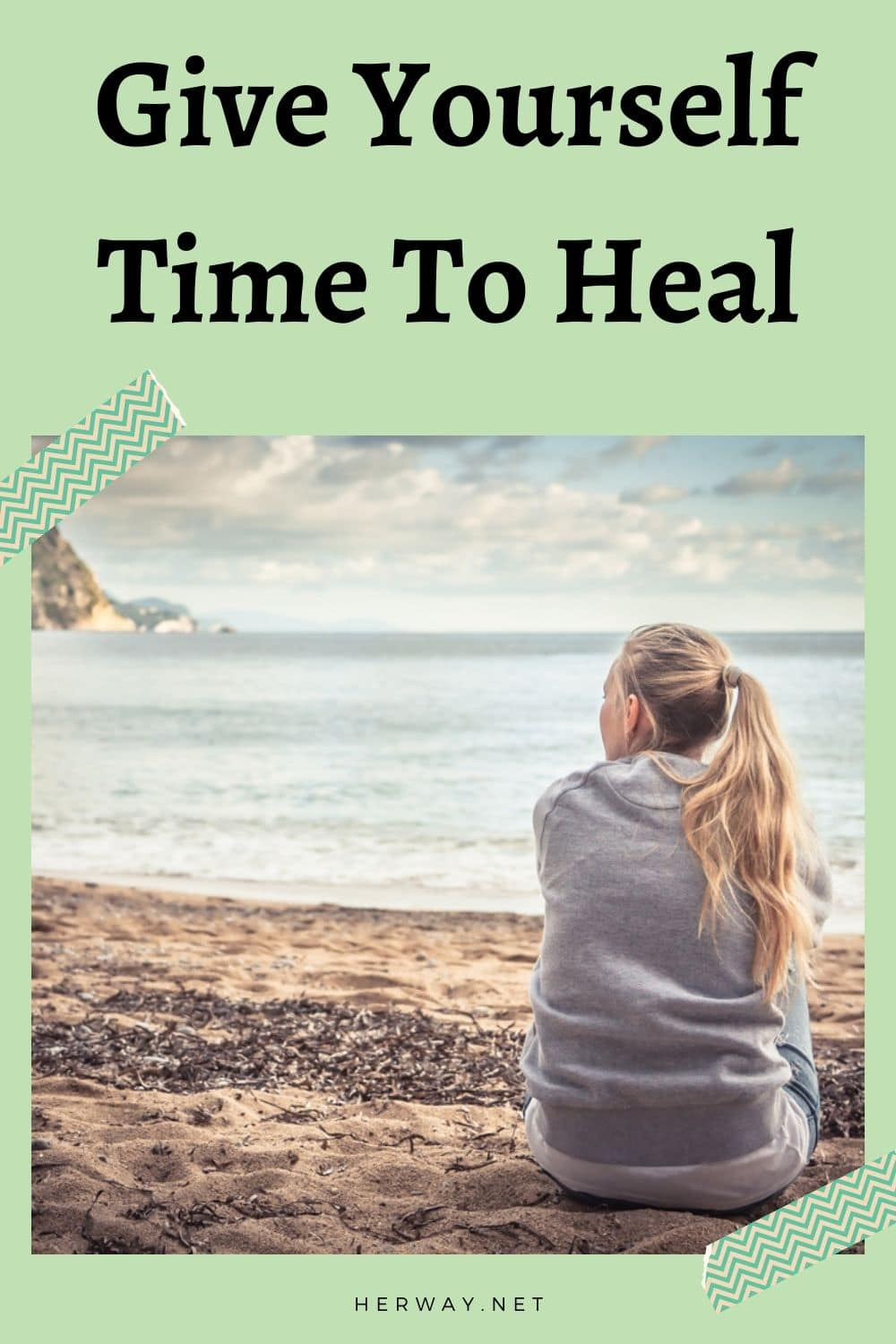 Give Yourself Time To Heal