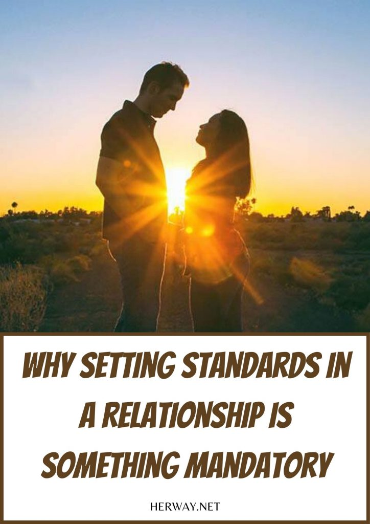 Why Setting Standards In A Relationship Is Something Mandatory