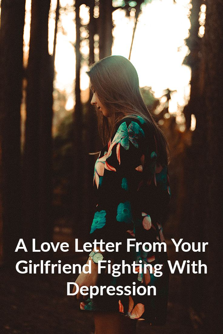 A Love Letter From Your Girlfriend Fighting With Depression