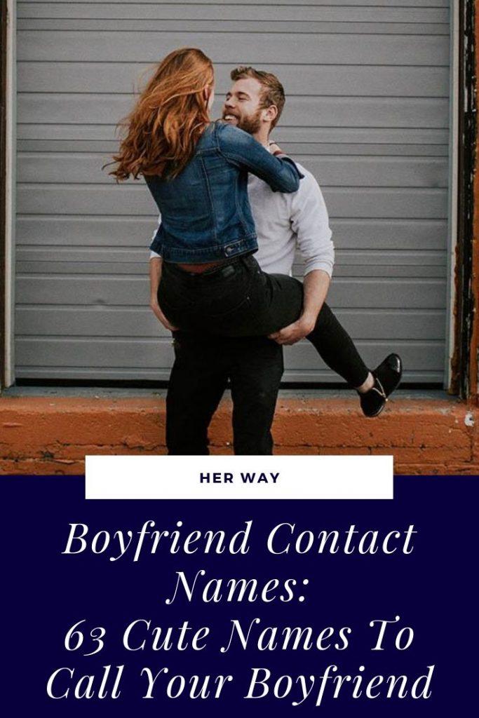 Boyfriend Contact Names: 63 Cute Names To Call Your Boyfriend