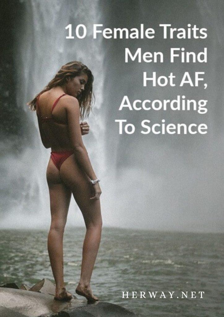 10 Female Traits Men Find Hot AF, According To Science