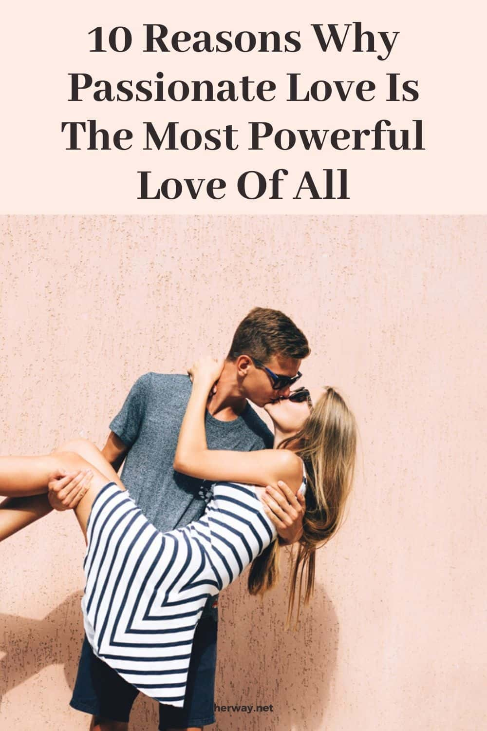 10 Reasons Why Passionate Love Is The Most Powerful Love Of All