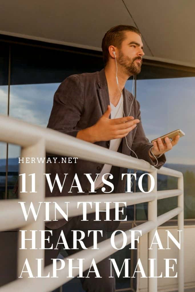 11 Ways To Win The Heart Of An Alpha Male