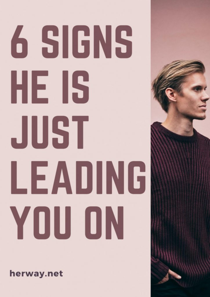 6 Signs He Is Just Leading You On