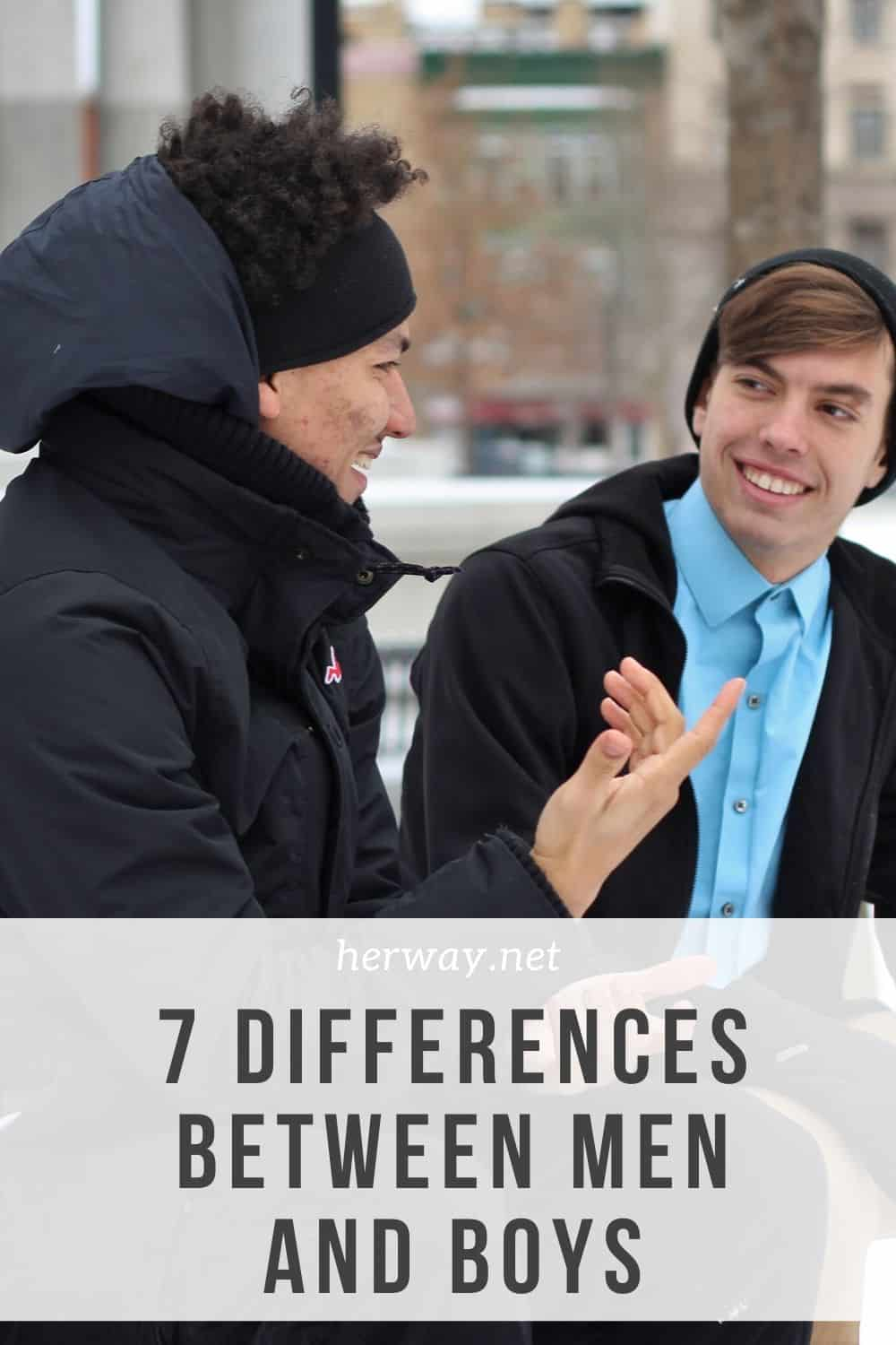 7 DIFFERENCES BETWEEN MEN AND BOYS