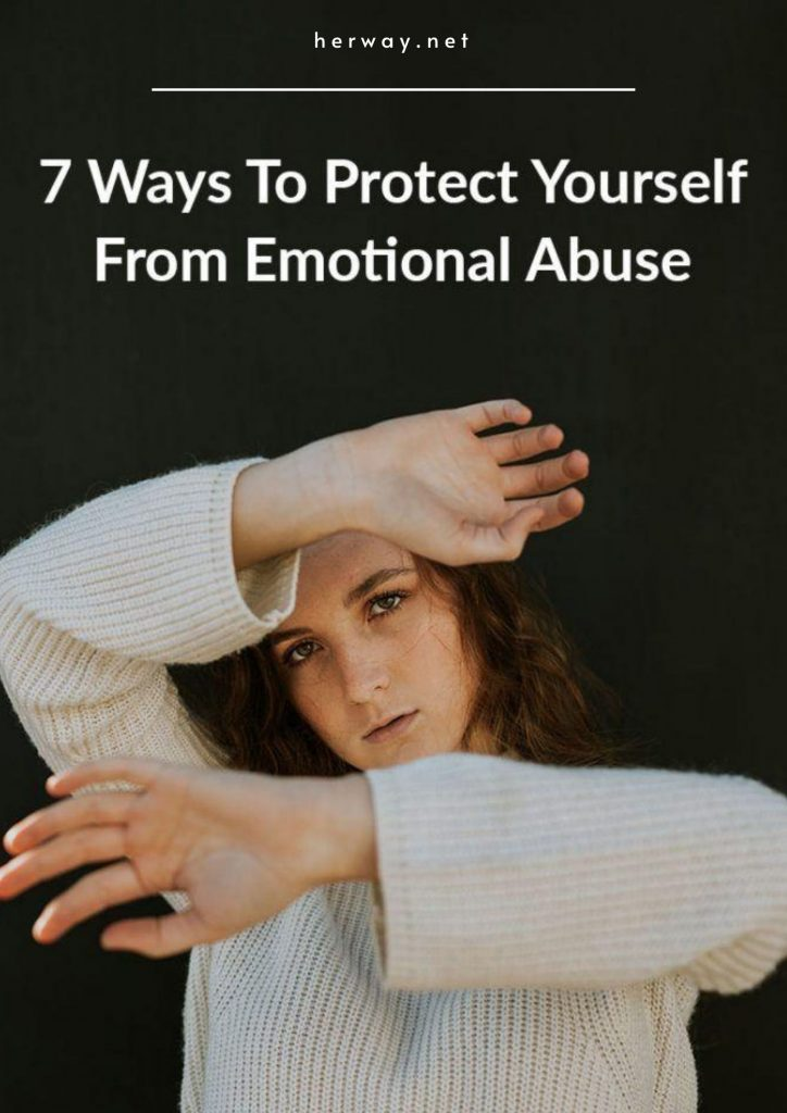 7 Ways To Protect Yourself From Emotional Abuse