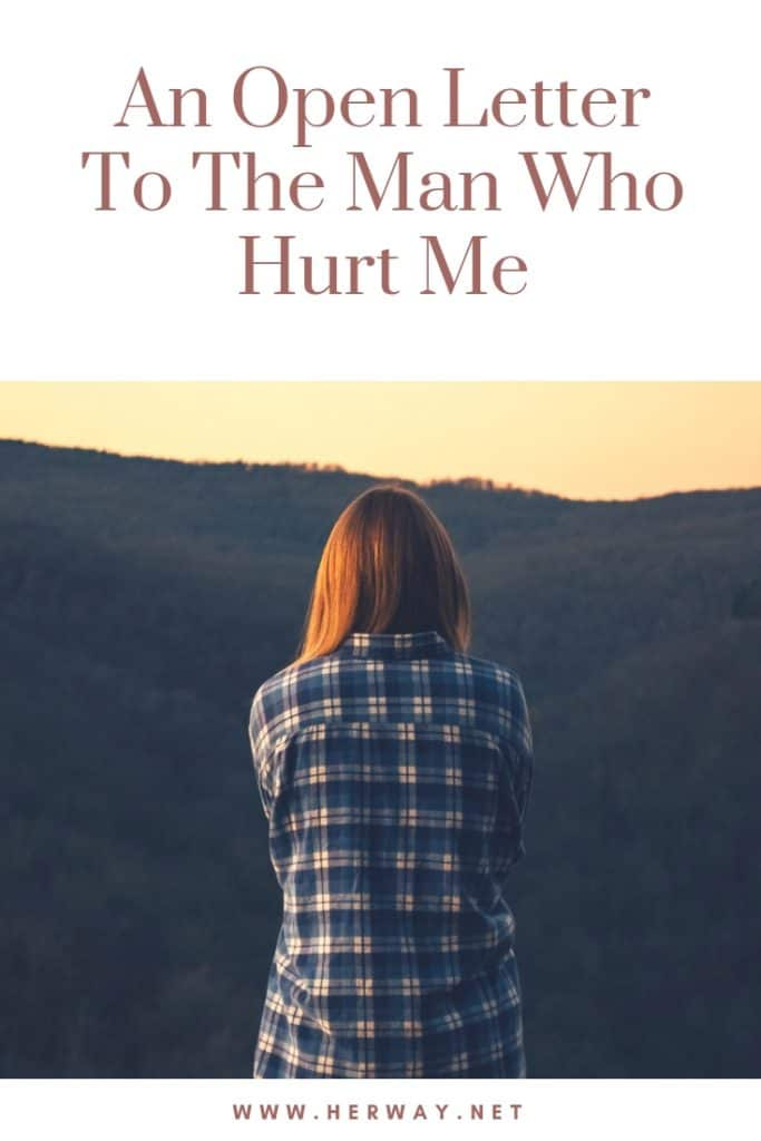 An Open Letter To The Man Who Hurt Me x