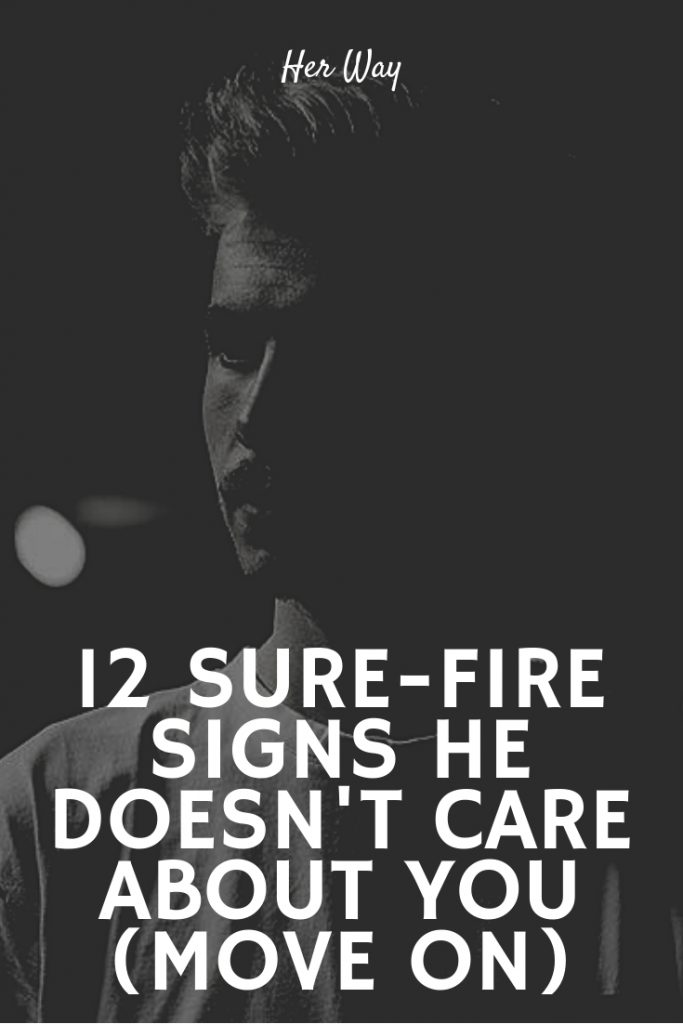 sure fire signs he doesn t care about you move on