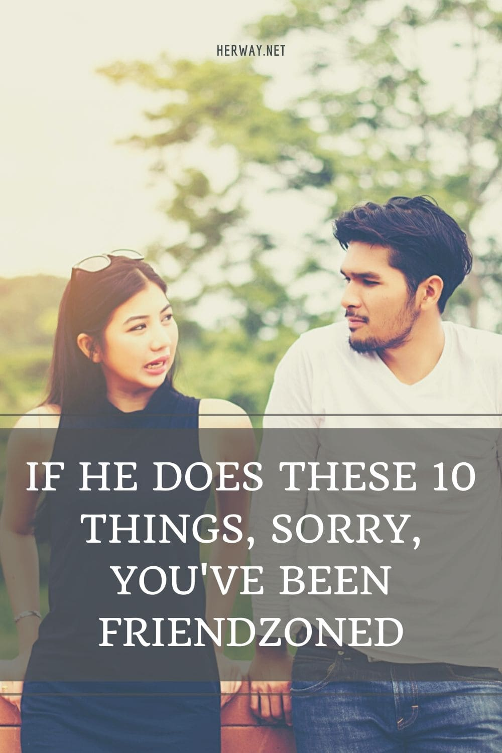 If He Does These 10 Things, Sorry, You've Been Friendzoned